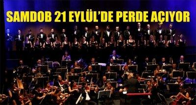 SAMDOB 21 EYLÜL'DE PERDE AÇIYOR