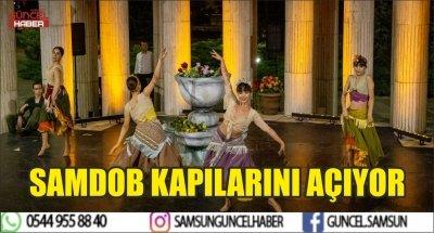 SAMDOB KAPILARINI AÇIYOR