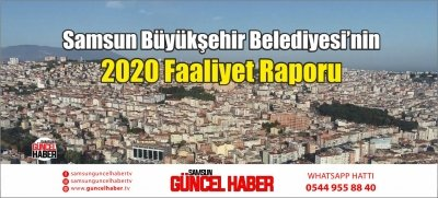 Samsun Büyükşehir Belediyesi'nin 2020 Faaliyet Raporu