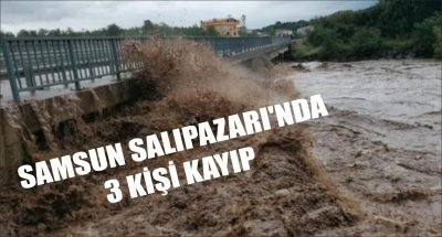 SAMSUN SALIPAZARI'NDA 3 KİŞİ KAYIP