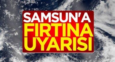 Samsun'a fırtına uyarısı