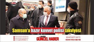 Samsun'a hazır kuvvet polisi takviyesi