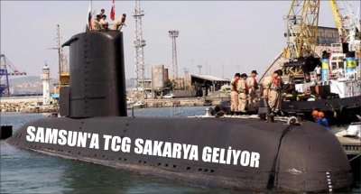 SAMSUN'A TCG SAKARYA GELİYOR