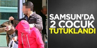 Samsun'da 2 çocuk tutuklandı