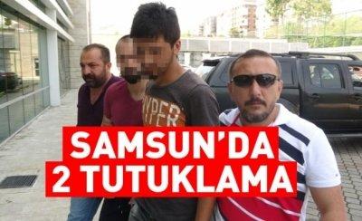 Samsun'da 2 kişi tutuklandı