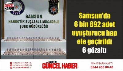 Samsun'da 6 bin 892 adet uyuşturucu hap ele geçirildi: 6 gözaltı