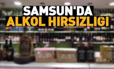 Samsun'da alkol hırsızlığı