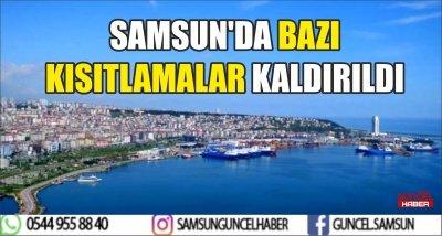 SAMSUN'DA BAZI KISITLAMALAR KALDIRILDI