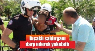 Samsun'da bıçaklı saldırganı darp ederek yakalattı