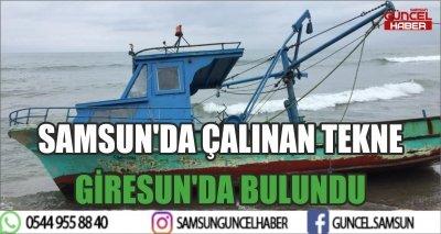 SAMSUN'DA ÇALINAN TEKNE GİRESUN'DA BULUNDU