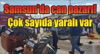 Samsun'da can pazarı! Çok sayıda yaralı var