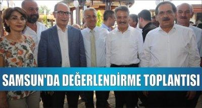 SAMSUN'DA DEĞERLENDİRME TOPLANTISI