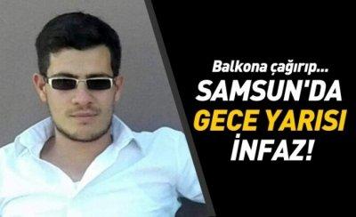Samsun'da gece yarısı infaz!
