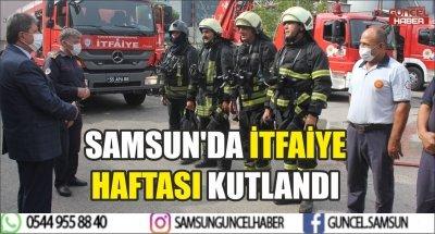 SAMSUN'DA İTFAİYE HAFTASI KUTLANDI