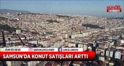 SAMSUN'DA KONUT SATIŞLARI ARTTI