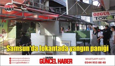 Samsun'da lokantada yangın paniği