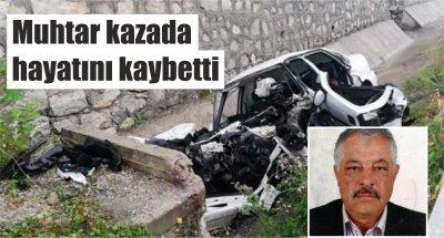 Samsun'da muhtar kazada hayatını kaybetti