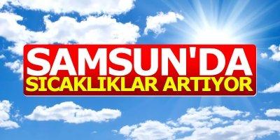 Samsun'da sıcaklıklar artıyor