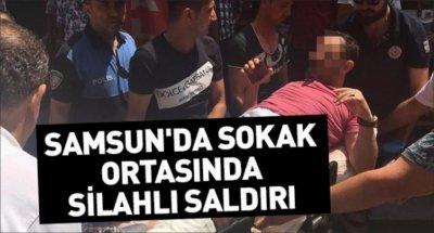 Samsun'da sokak ortasında silahlı saldırı