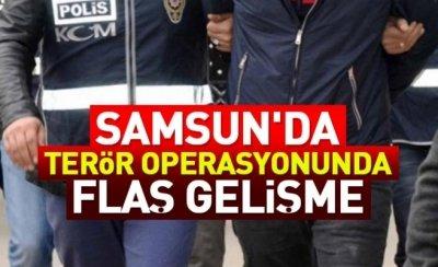 Samsun'da terör operasyonunda flaş gelişme