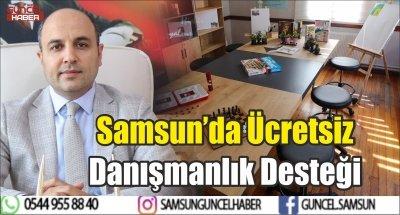 Samsun'da Ücretsiz Danışmanlık Desteği