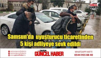 Samsun'da  uyuşturucu ticaretinden 5 kişi adliyeye sevk edildi