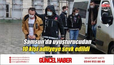 Samsun'da uyuşturucudan 10 kişi adliyeye sevk edildi