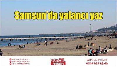 Samsun'da yalancı yaz