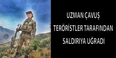 Samsunlu Uzman çavuş  teröristler tarafından saldırıya uğradı