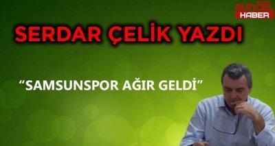 SAMSUNPOR AĞIR GELDİ