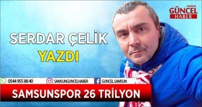 SAMSUNSPOR 26 TRİLYON