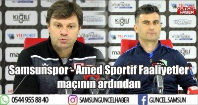 Samsunspor - Amed Sportif Faaliyetler maçının ardından