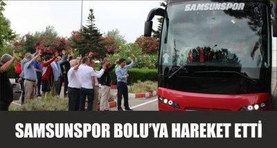 SAMSUNSPOR BOLU'YA HAREKET ETTİ