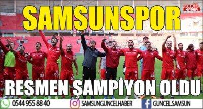 SAMSUNSPOR RESMEN ŞAMPİYON OLDU