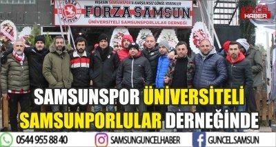 SAMSUNSPOR ÜNİVERSİTELİ SAMSUNPORLULAR DERNEĞİNDE