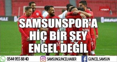 SAMSUNSPOR'A HİÇ BİR ŞEY ENGEL DEĞİL
