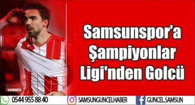 Samsunspor'a Şampiyonlar Ligi'nden Golcü