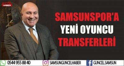 SAMSUNSPOR'A YENİ OYUNCU TRANSFERLERİ