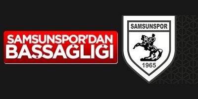 Samsunspor'dan başsağlığı...