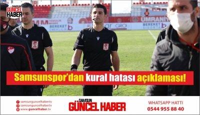 Samsunspor'dan kural hatası açıklaması!