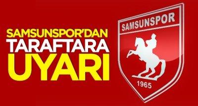 Samsunspor'dan taraftara uyarı