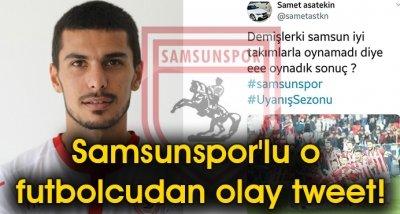 Samsunspor'lu o futbolcudan olay tweet!