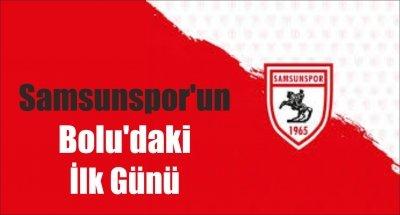 Samsunspor'un Bolu'daki İlk Günü