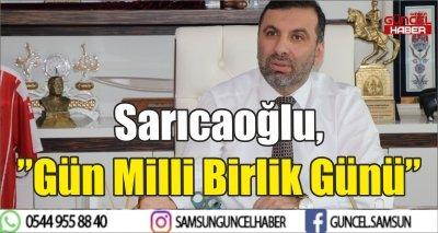 """Sarıcaoğlu,""""Gün Milli Birlik Günü"""""""