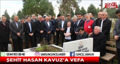 ŞEHİT HASAN KAVUZ'A VEFA