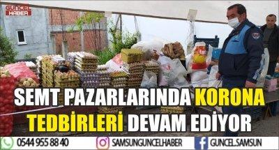 SEMT PAZARLARINDA KORONA TEDBİRLERİ DEVAM EDİYOR