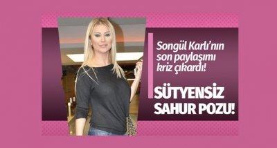 Songül Karlı'nın o pozu ortalığı karıştırdı