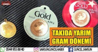 TAKIDA YARIM GRAM DÖNEMİ