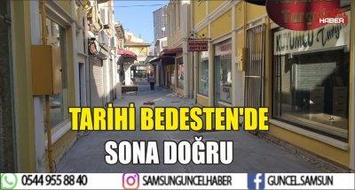 TARİHİ BEDESTEN'DE SONA DOĞRU