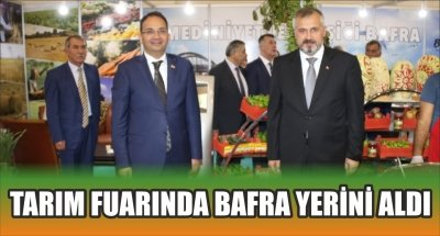 TARIM FUARINDA BAFRA YERİNİ ALDI